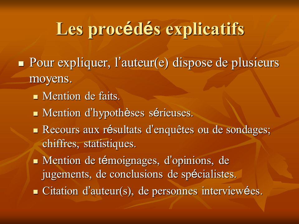 Les proc é d é s explicatifs Pour expliquer, l auteur(e) dispose de plusieurs moyens. Pour expliquer, l auteur(e) dispose de plusieurs moyens. Mention