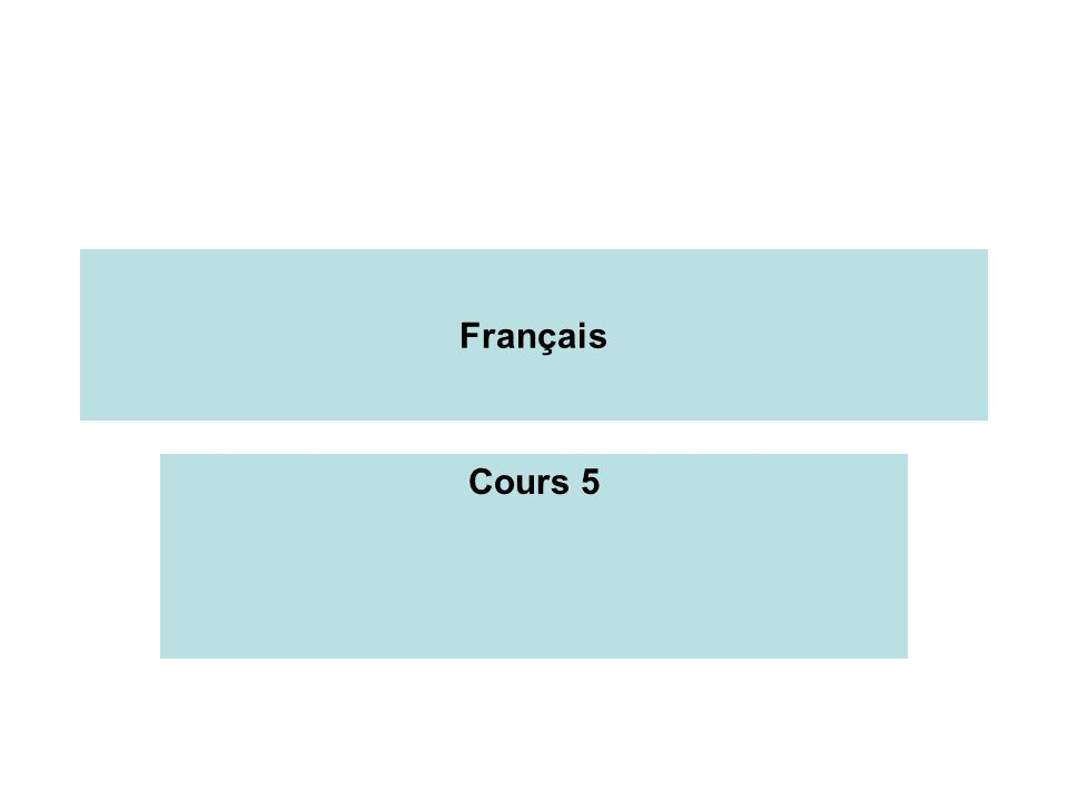 Français Cours 5
