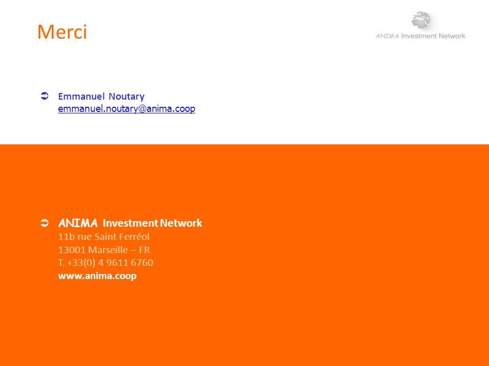 Merci ANIMA Investment Network 11b rue Saint Ferréol 13001 Marseille – FR T. +33(0) 4 9611 6760 www.anima.coop Emmanuel Noutary emmanuel.noutary@anima