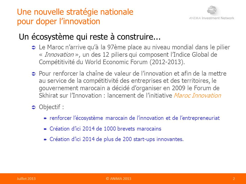 Une nouvelle stratégie nationale pour doper linnovation Un écosystème qui reste à construire... Le Maroc narrive quà la 97ème place au niveau mondial