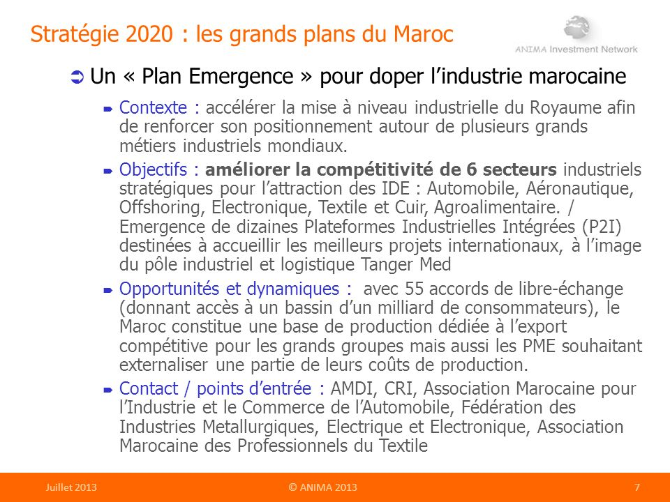 Un « Plan Emergence » pour doper lindustrie marocaine Contexte : accélérer la mise à niveau industrielle du Royaume afin de renforcer son positionneme