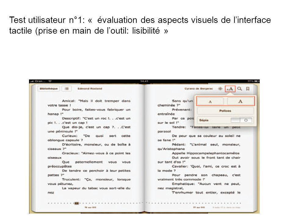 Test utilisateur n°1: « évaluation des aspects visuels de linterface tactile (prise en main de loutil: lisibilité »
