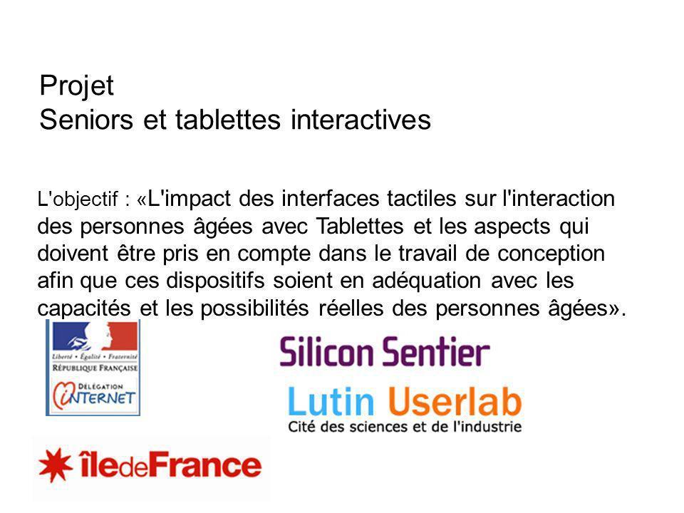 L'objectif : « L'impact des interfaces tactiles sur l'interaction des personnes âgées avec Tablettes et les aspects qui doivent être pris en compte da