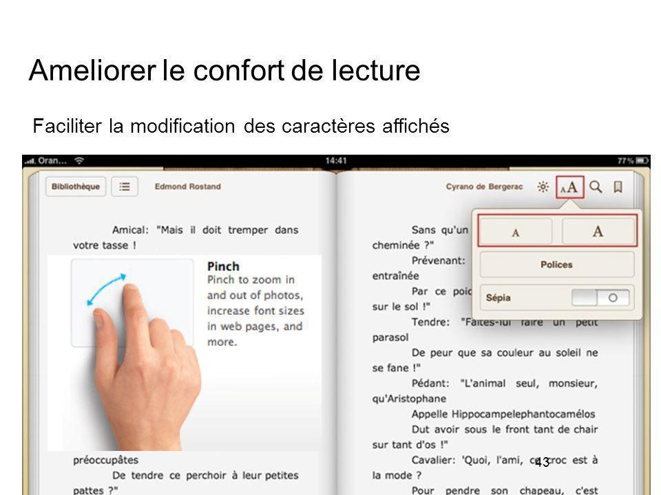 43 Ameliorer le confort de lecture 43 Faciliter la modification des caractères affichés