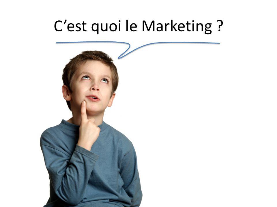 Cest quoi le Marketing ?
