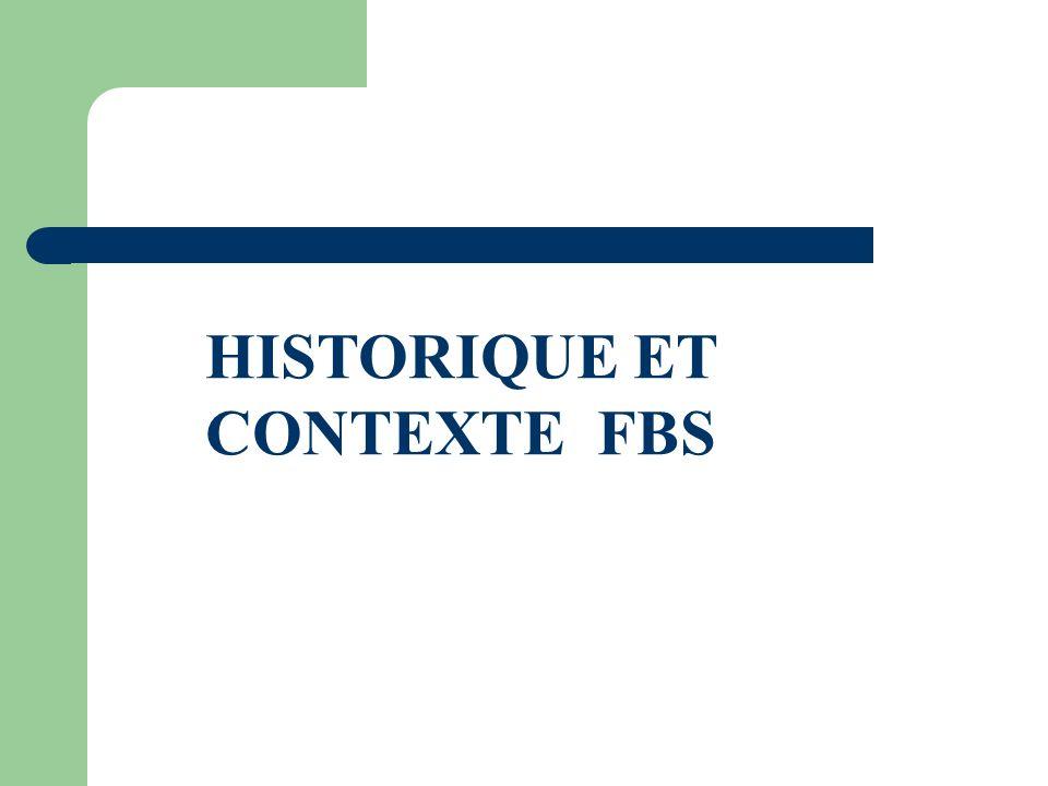HISTORIQUE ET CONTEXTE FBS