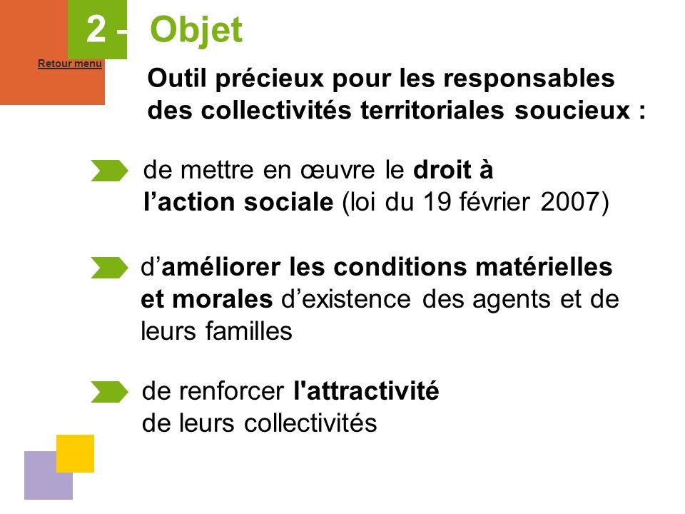 2 – Objet daméliorer les conditions matérielles et morales dexistence des agents et de leurs familles de renforcer l'attractivité de leurs collectivit