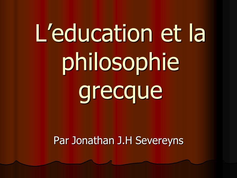 Leducation et la philosophie grecque Par Jonathan J.H Severeyns