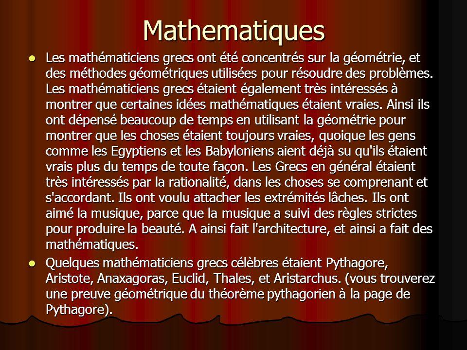 Mathematiques Les mathématiciens grecs ont été concentrés sur la géométrie, et des méthodes géométriques utilisées pour résoudre des problèmes. Les ma
