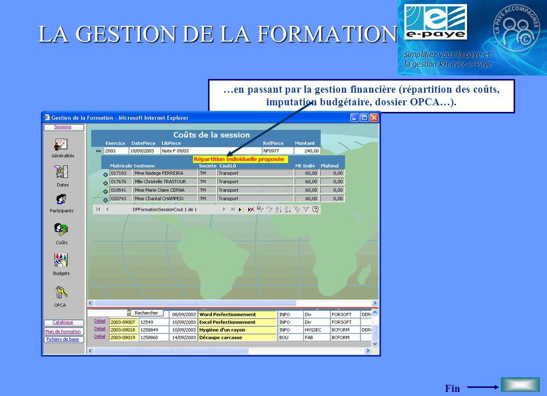 Fin LA GESTION DE LA FORMATION …en passant par la gestion financière (répartition des coûts, imputation budgétaire, dossier OPCA…).