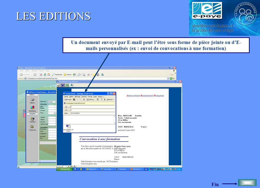 Fin LES EDITIONS Un document envoyé par E-mail peut lêtre sous forme de pièce jointe ou dE- mails personnalisés (ex : envoi de convocations à une form
