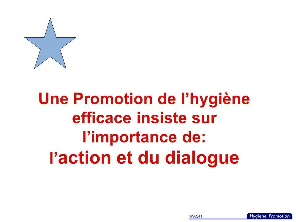 La promotion de lhygiène n e consiste pas seulement à diffuser des messages et à essayer de changer les comportements