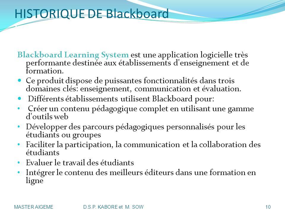 HISTORIQUE DE Blackboard II- Présentation Historique de Blackboard: Blackboard Learning System est une application logicielle très performante destiné