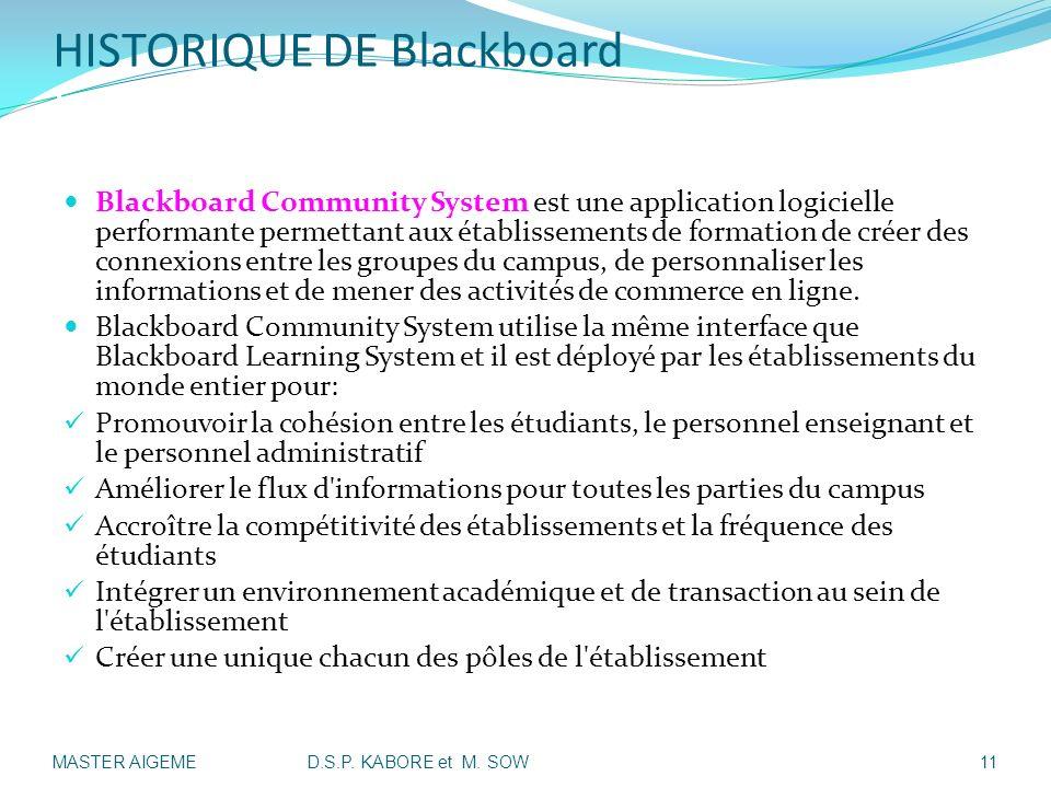 HISTORIQUE DE Blackboard II- Présentation Historique de Blackboard: Blackboard Community System est une application logicielle performante permettant