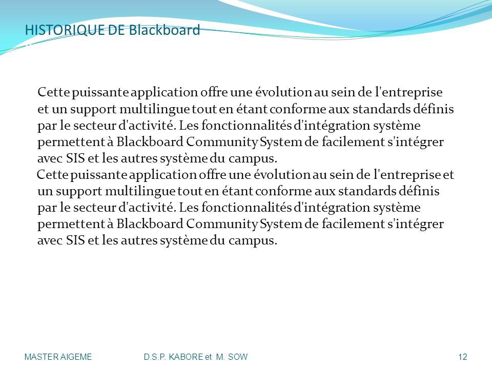 HISTORIQUE DE Blackboard II- Présentation Historique de Blackboard: Cette puissante application offre une évolution au sein de l'entreprise et un supp