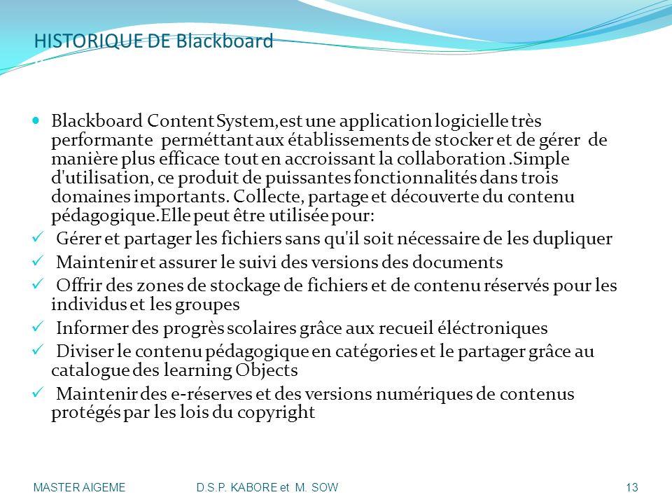 HISTORIQUE DE Blackboard II- Présentation Historique de Blackboard: Blackboard Content System,est une application logicielle très performante permétta