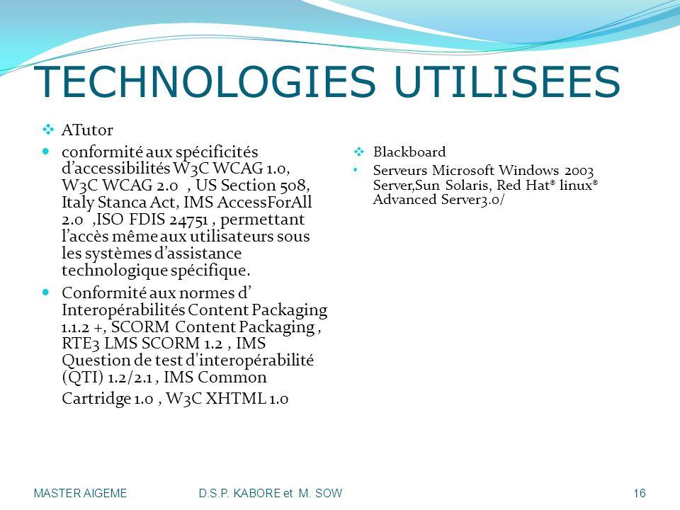ATutor conformité aux spécificités daccessibilités W3C WCAG 1.0, W3C WCAG 2.0, US Section 508, Italy Stanca Act, IMS AccessForAll 2.0,ISO FDIS 24751,