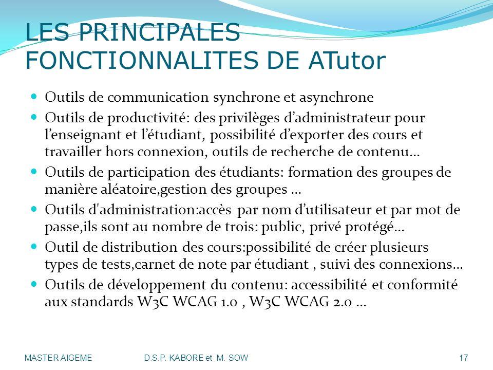 LES PRINCIPALES FONCTIONNALITES DE ATutor Outils de communication synchrone et asynchrone Outils de productivité: des privilèges dadministrateur pour