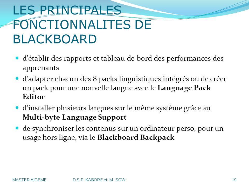 LES PRINCIPALES FONCTIONNALITES DE BLACKBOARD d'établir des rapports et tableau de bord des performances des apprenants d'adapter chacun des 8 packs l