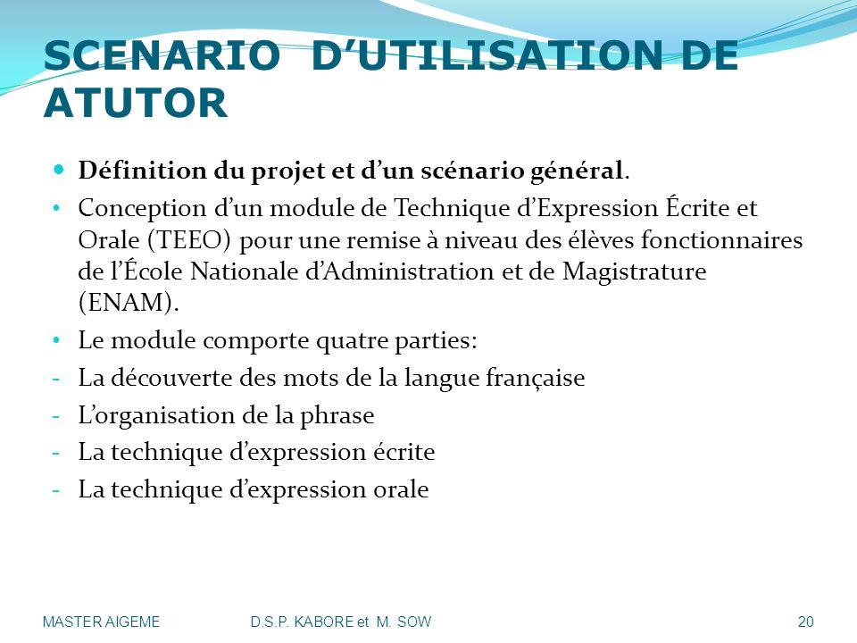 SCENARIO DUTILISATION DE ATUTOR Définition du projet et dun scénario général. Conception dun module de Technique dExpression Écrite et Orale (TEEO) po