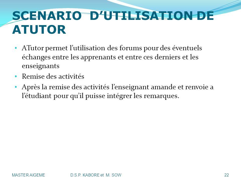 SCENARIO DUTILISATION DE ATUTOR ATutor permet lutilisation des forums pour des éventuels échanges entre les apprenants et entre ces derniers et les en