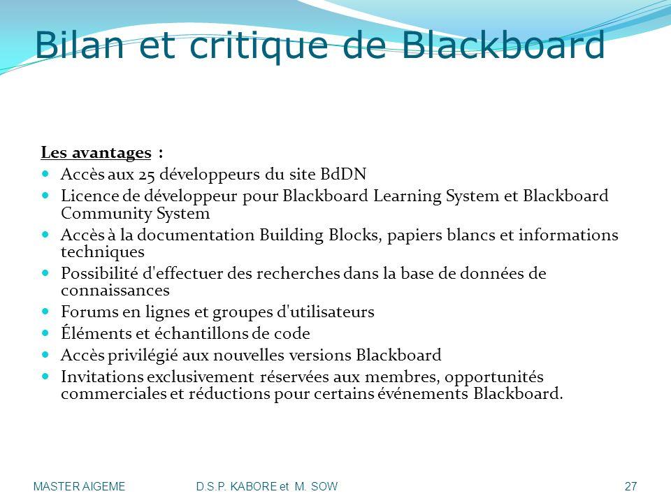 Bilan et critique de Blackboard Les avantages : Accès aux 25 développeurs du site BdDN Licence de développeur pour Blackboard Learning System et Black