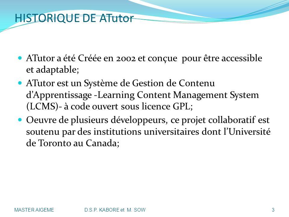 HISTORIQUE DE ATutor ATutor a été Créée en 2002 et conçue pour être accessible et adaptable; ATutor est un Système de Gestion de Contenu dApprentissag