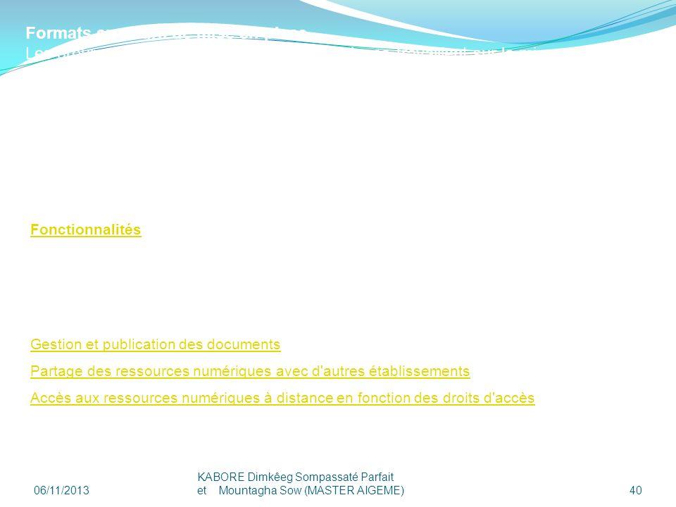 06/11/2013 KABORE Dimkêeg Sompassaté Parfait et Mountagha Sow (MASTER AIGEME) 40 FonctionnalitésFonctionnalités de ORI-OAI : ORI-OAI permet de gérer l