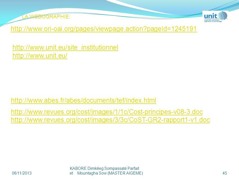 06/11/2013 KABORE Dimkêeg Sompassaté Parfait et Mountagha Sow (MASTER AIGEME) 45 LA WEBOGRAPHIE: http://www.ori-oai.org/pages/viewpage.action?pageId=1