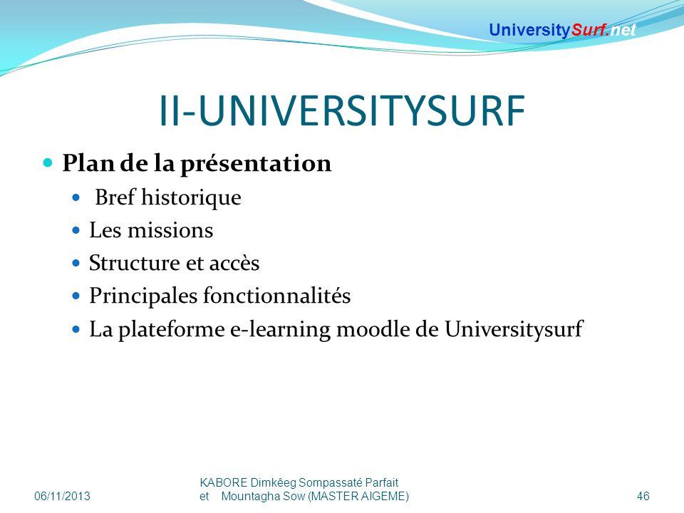 II-UNIVERSITYSURF Plan de la présentation Bref historique Les missions Structure et accès Principales fonctionnalités La plateforme e-learning moodle