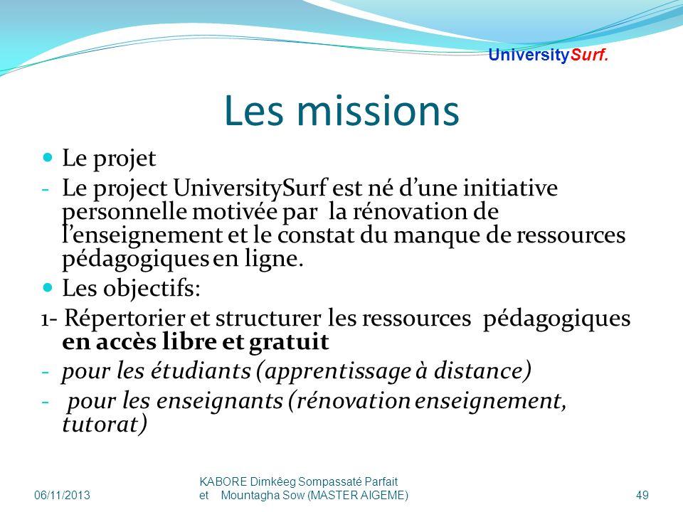 Les missions Le projet - Le project UniversitySurf est né dune initiative personnelle motivée par la rénovation de lenseignement et le constat du manq