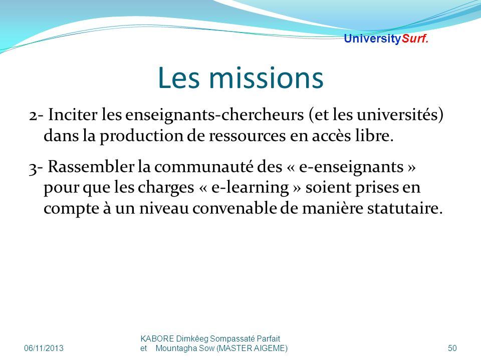 Les missions 2- Inciter les enseignants-chercheurs (et les universités) dans la production de ressources en accès libre. 3- Rassembler la communauté d
