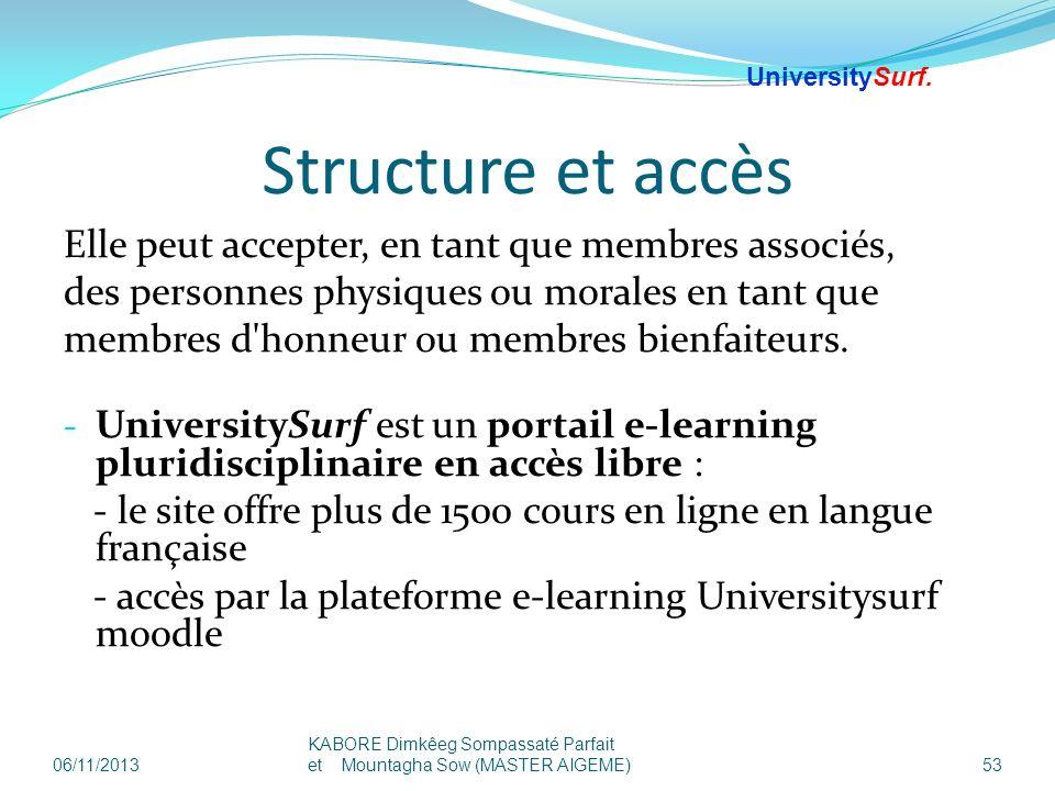 Structure et accès Elle peut accepter, en tant que membres associés, des personnes physiques ou morales en tant que membres d'honneur ou membres bienf