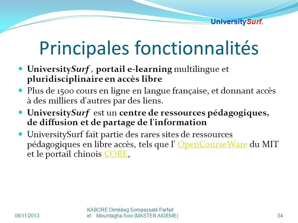 Principales fonctionnalités UniversitySurf, portail e-learning multilingue et pluridisciplinaire en accès libre Plus de 1500 cours en ligne en langue