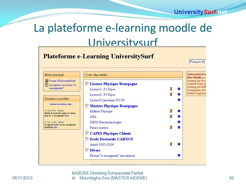 La plateforme e-learning moodle de Universitysurf 06/11/2013 KABORE Dimkêeg Sompassaté Parfait et Mountagha Sow (MASTER AIGEME) 56 UniversitySurf.net