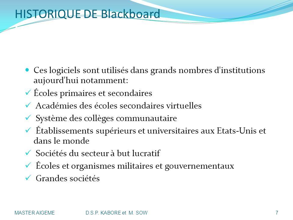 HISTORIQUE DE Blackboard I- Présentation de la société: Ces logiciels sont utilisés dans grands nombres d'institutions aujourd'hui notamment: Écoles p