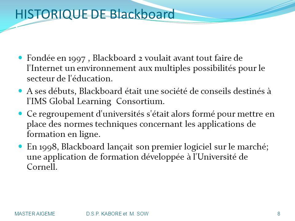 HISTORIQUE DE Blackboard II- Présentation Historique de Blackboard: Fondée en 1997, Blackboard 2 voulait avant tout faire de l'Internet un environneme