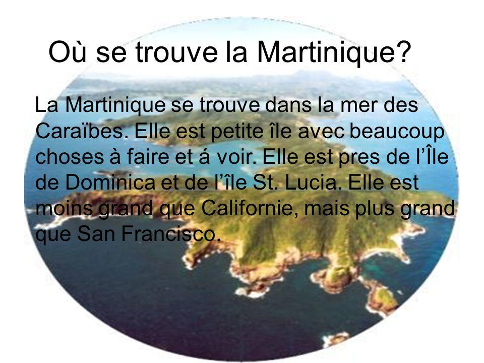 Où se trouve la Martinique.La Martinique se trouve dans la mer des Caraïbes.