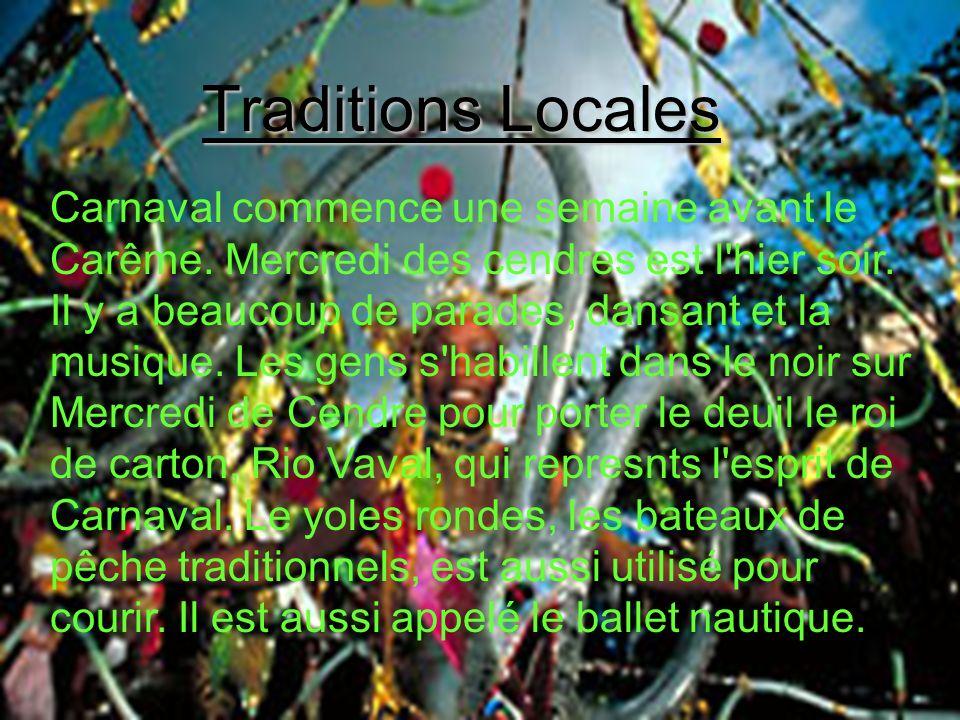 Traditions Locales Carnaval commence une semaine avant le Carême.