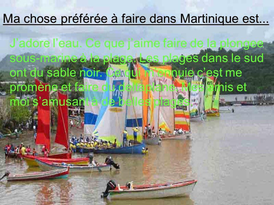 Most interesting about martinique Ma chose préférée à faire dans Martinique est...