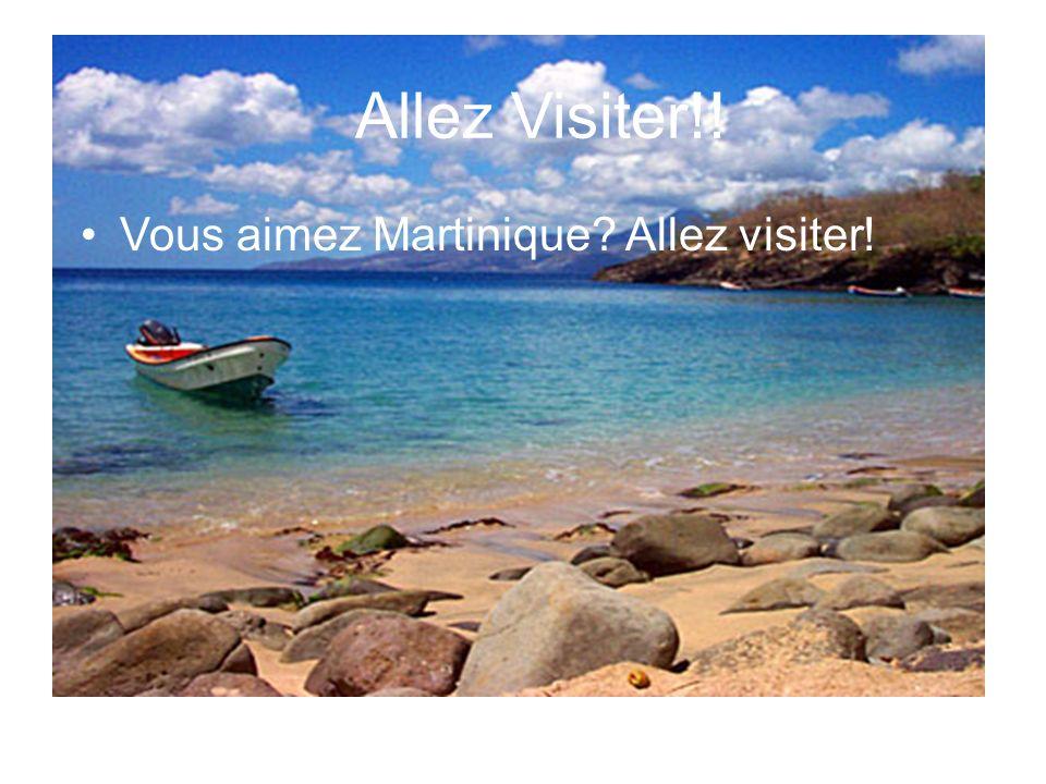 Allez Visiter!! Vous aimez Martinique? Allez visiter!