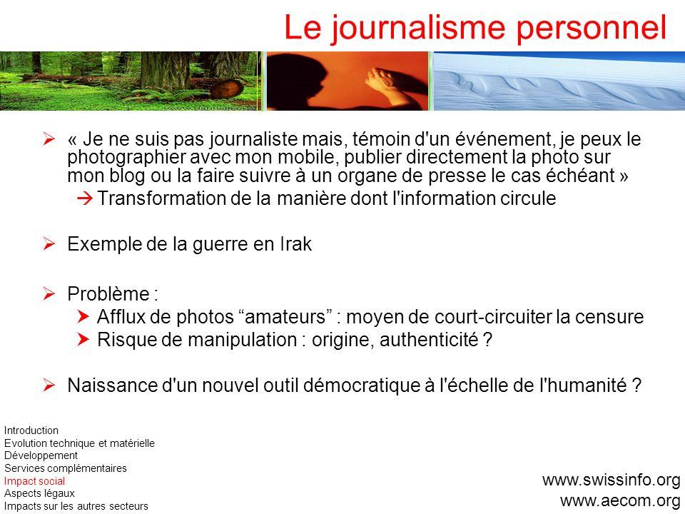 Le journalisme personnel « Je ne suis pas journaliste mais, témoin d'un événement, je peux le photographier avec mon mobile, publier directement la ph