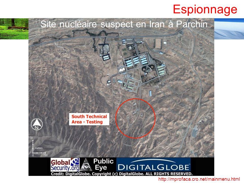 Espionnage Site nucléaire suspect en Iran à Parchin http://mprofaca.cro.net/mainmenu.html