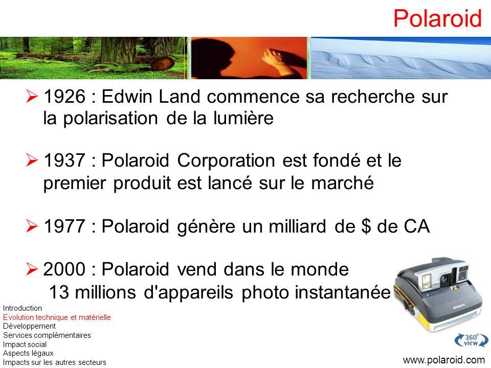 Polaroid 1926 : Edwin Land commence sa recherche sur la polarisation de la lumière 1937 : Polaroid Corporation est fondé et le premier produit est lan