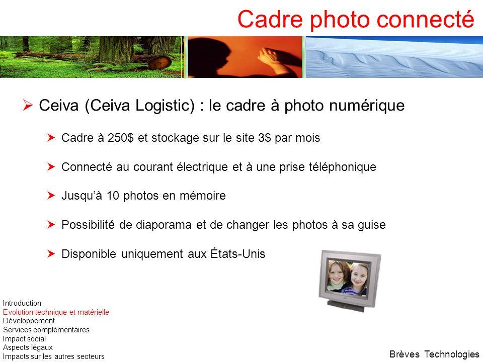 Cadre photo connecté Ceiva (Ceiva Logistic) : le cadre à photo numérique Cadre à 250$ et stockage sur le site 3$ par mois Connecté au courant électriq