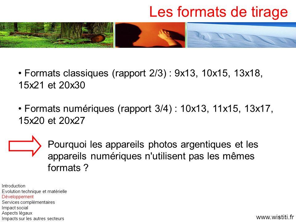 Formats classiques (rapport 2/3) : 9x13, 10x15, 13x18, 15x21 et 20x30 Formats numériques (rapport 3/4) : 10x13, 11x15, 13x17, 15x20 et 20x27 Pourquoi