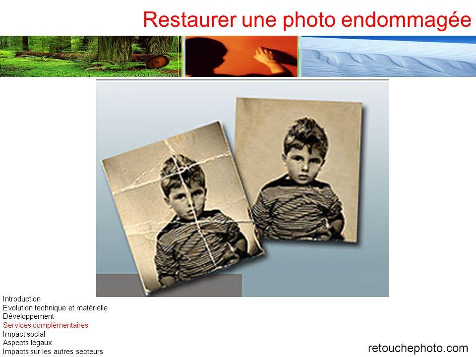 retouchephoto.com Restaurer une photo endommagée Introduction Evolution technique et matérielle Développement Services complémentaires Impact social A