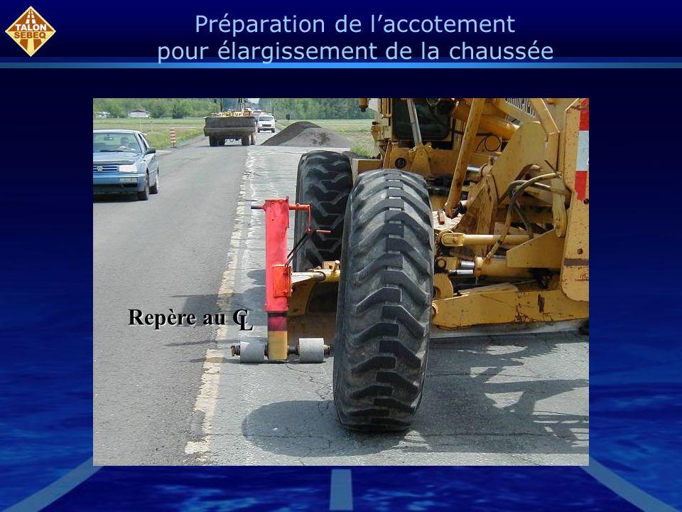 Préparation de laccotement pour élargissement de la chaussée Repère au C L