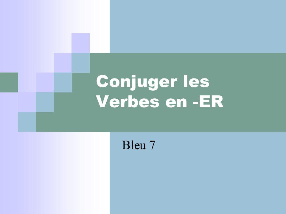 Conjuger les Verbes en -ER Bleu 7