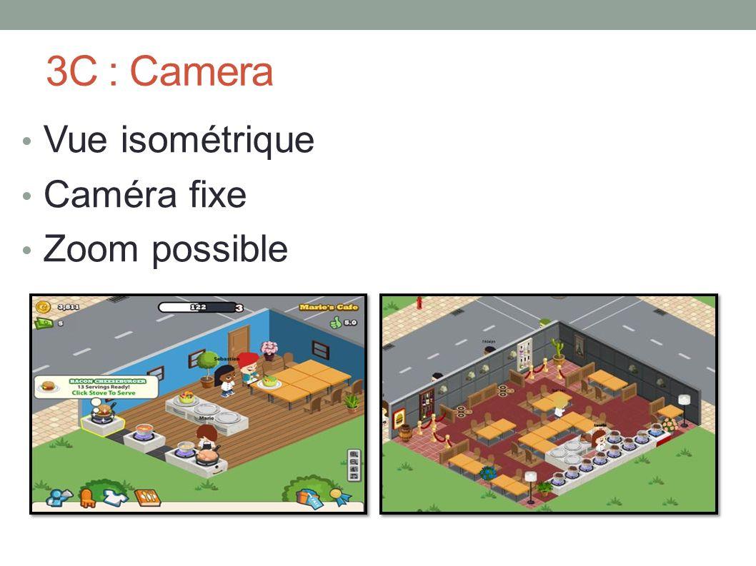 3C : Camera Vue isométrique Caméra fixe Zoom possible